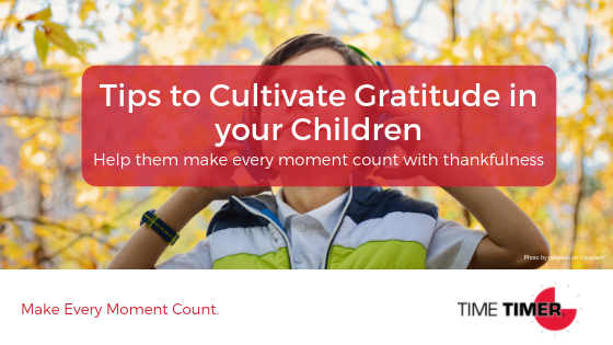 7 Tips to Help Your Children Cultivate an Attitude of Gratitude
