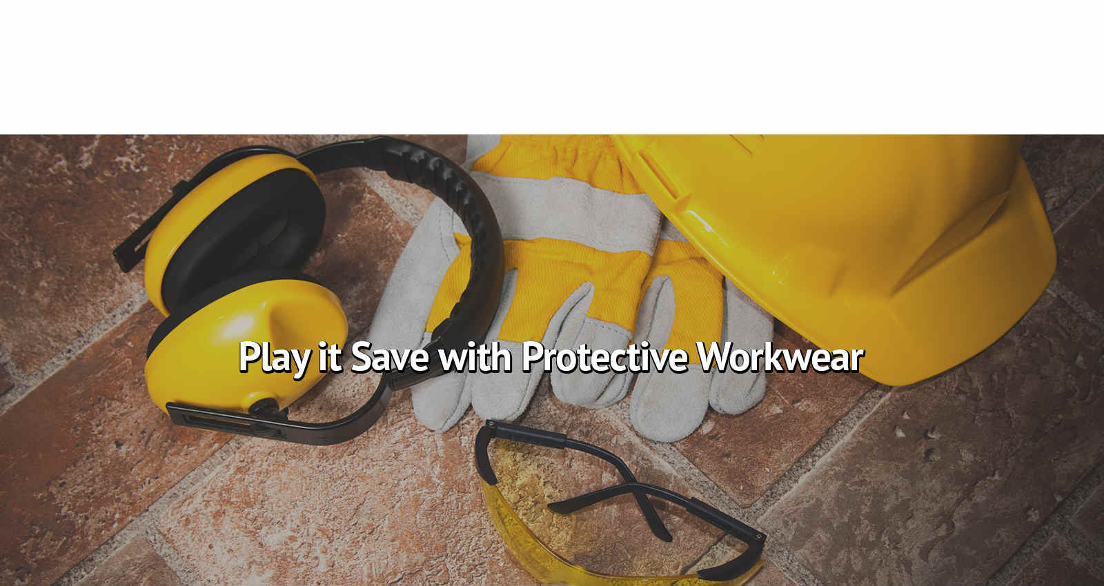 Protective Safety Work Wear Now Available at Best Trade Tools