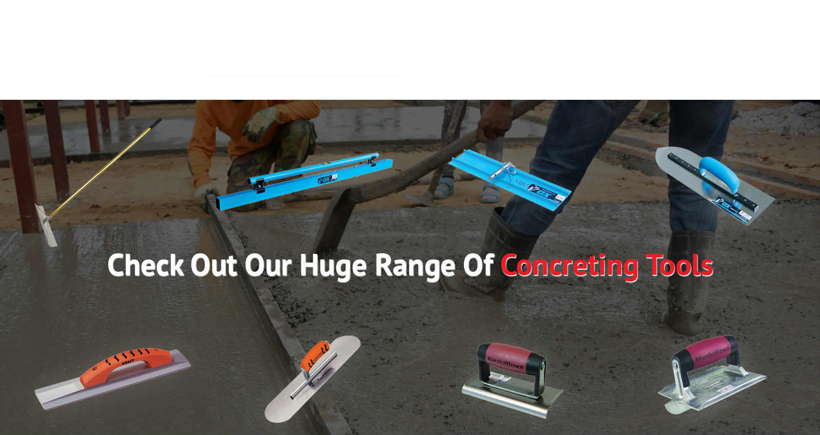 Check out our range of Concreting Tools