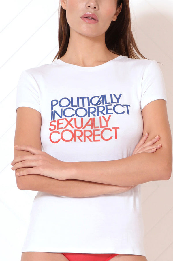 """POLITICALLY INCORRECT SEXUALLY CORRECT"" T-SHIRT"