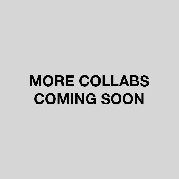 More collabs coming soon…