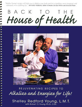 Back to the House of Health - Original Alkalarian Cookbook