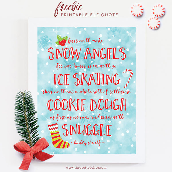 Elf Quote Printable by The Spotted Olive