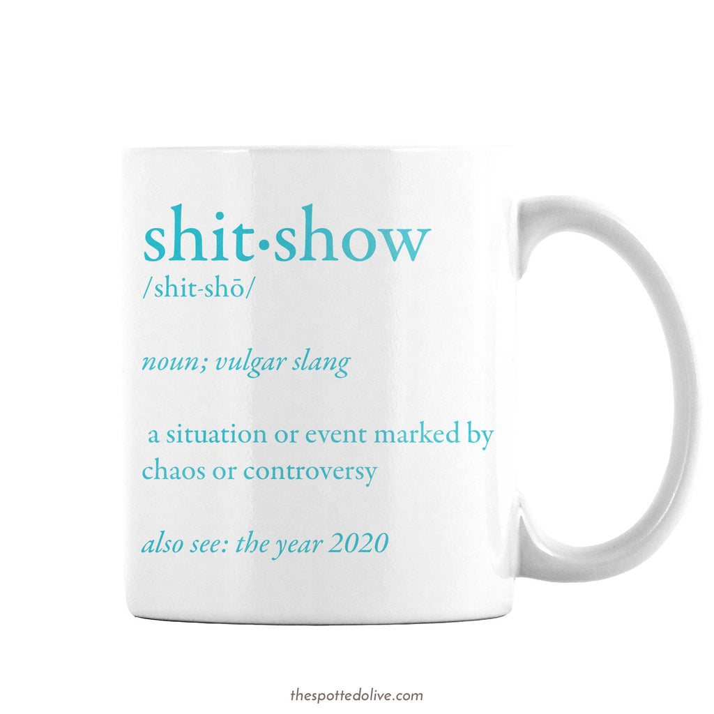 2020 Shitshow Definition Mug by The Spotted Olive - Right