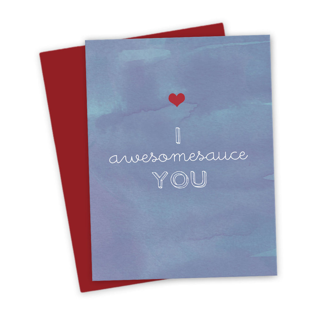 I Awesomesauce You Love Card by The Spotted Olive