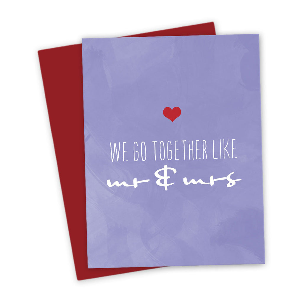 We Go Together Like Mr & Mrs Love Card by The Spotted Olive