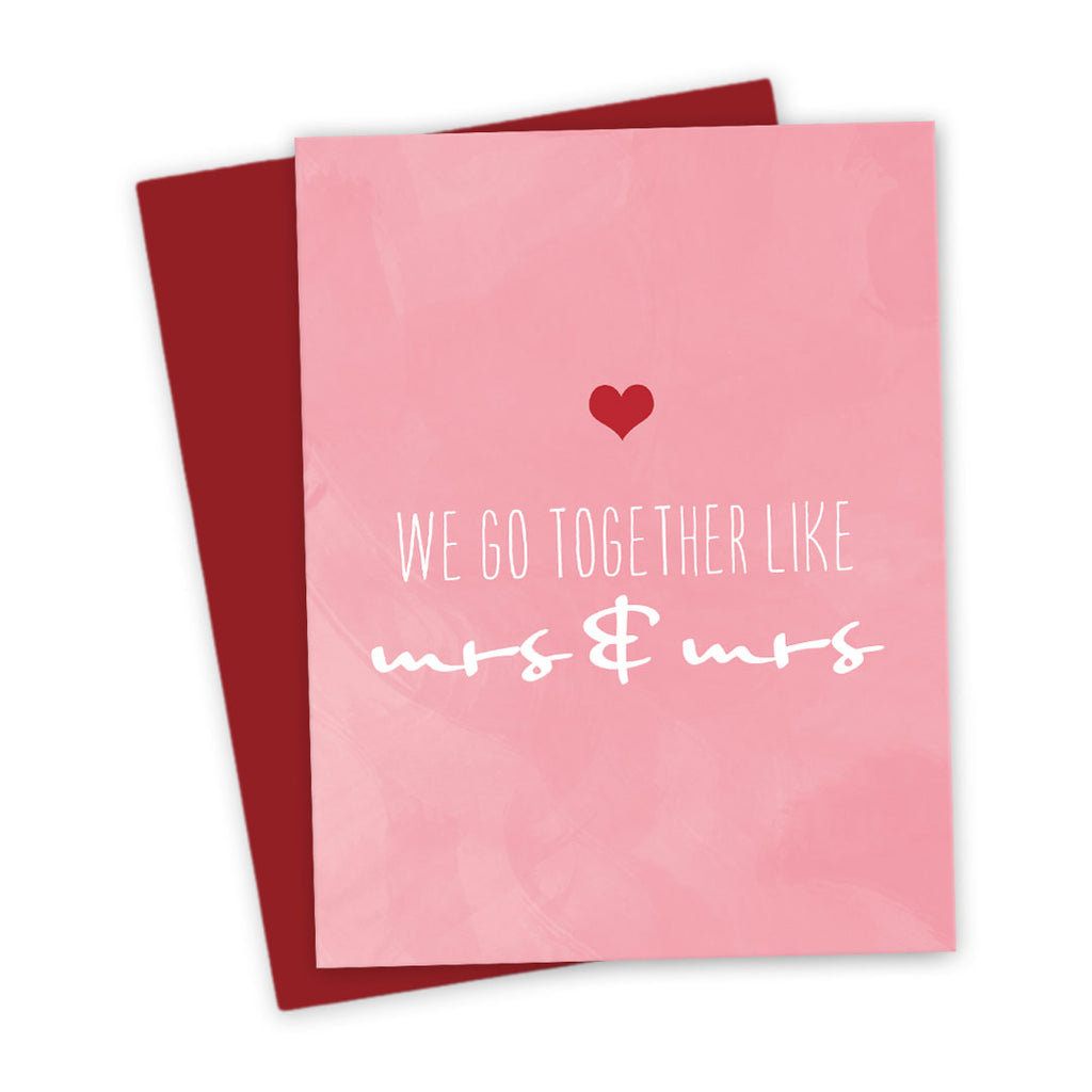 We Go Together Like Mrs & Mrs Love Card by The Spotted Olive