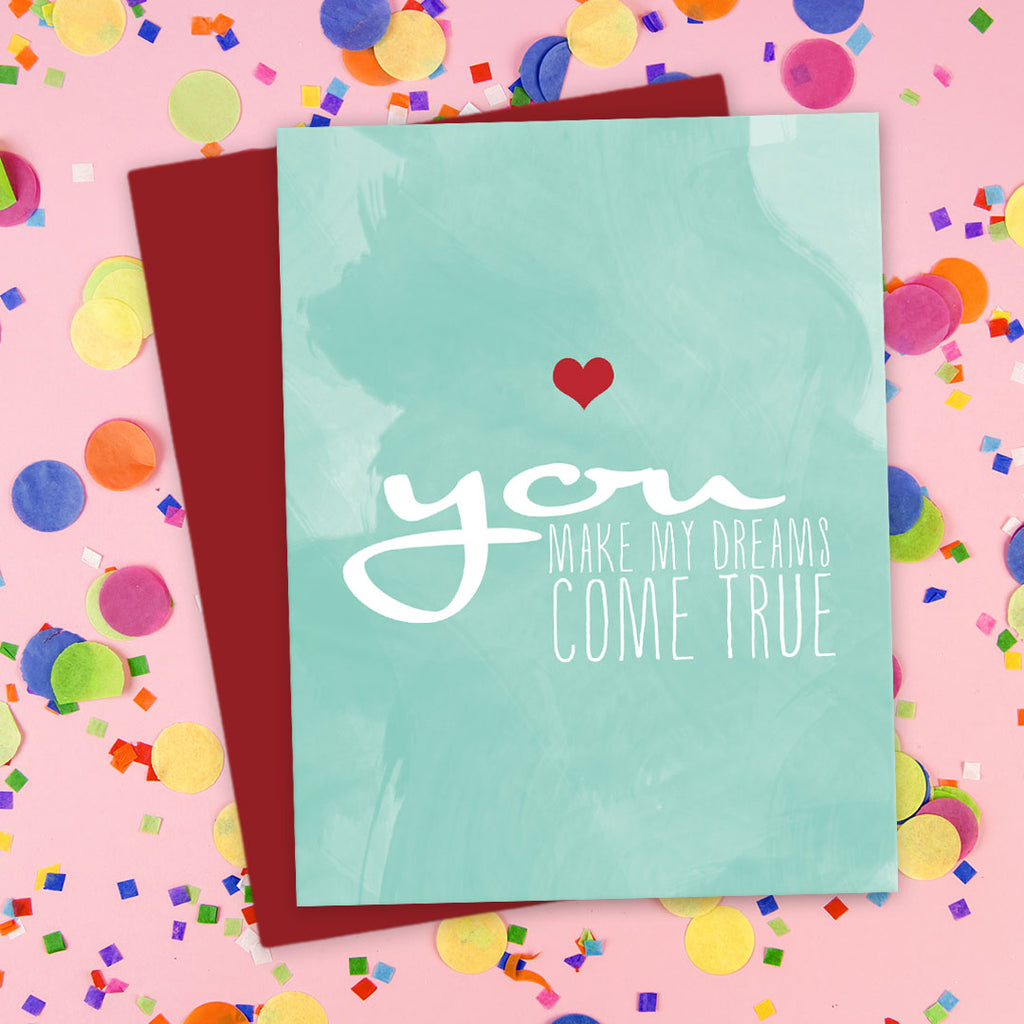 You Make My Dreams Come True Love Card by The Spotted Olive - Scene