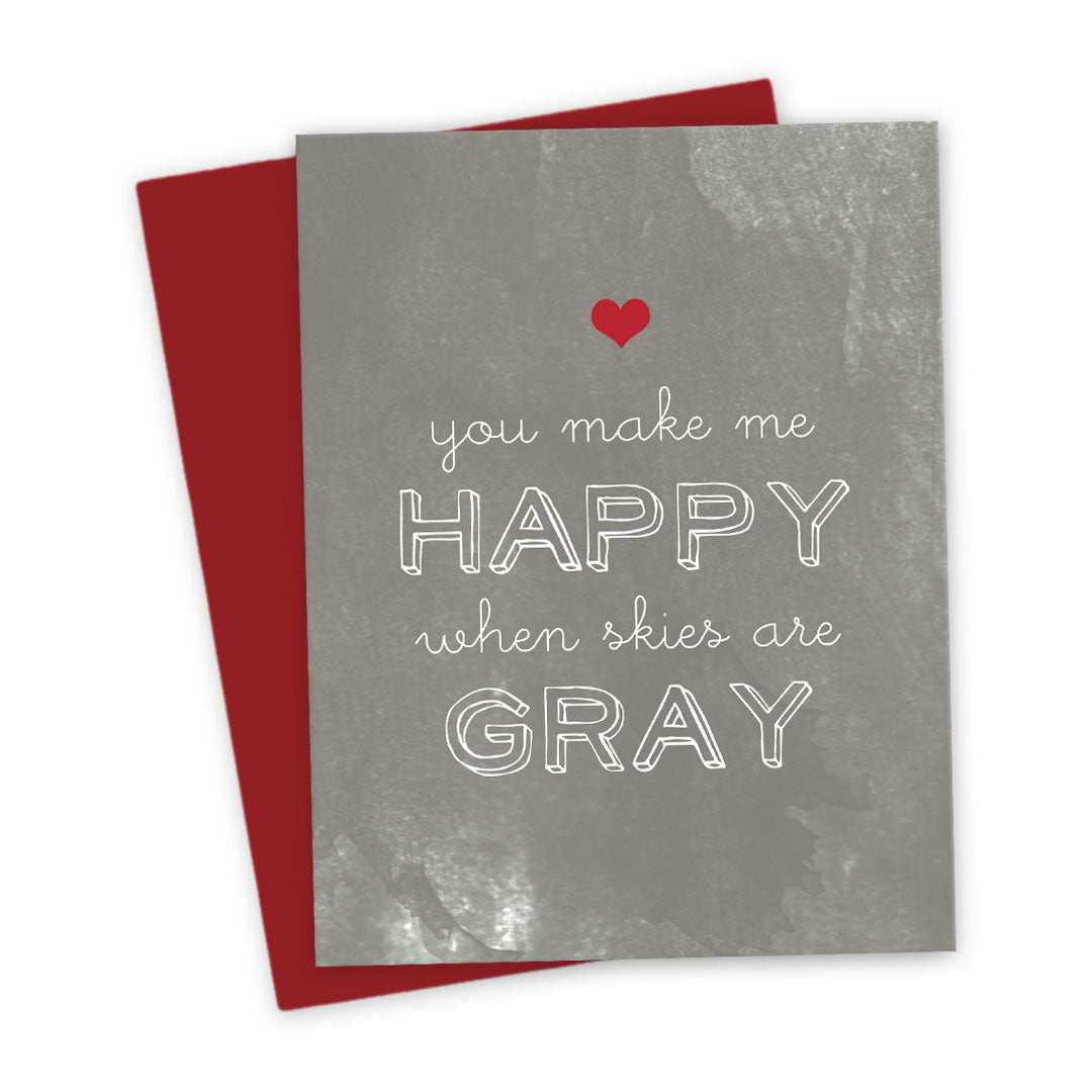 You Make Me Happy When Skies Are Gray Valentine's Card by The Spotted Olive - Scene