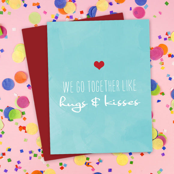 We Go Together Like Hugs & Kisses Card by The Spotted Olive