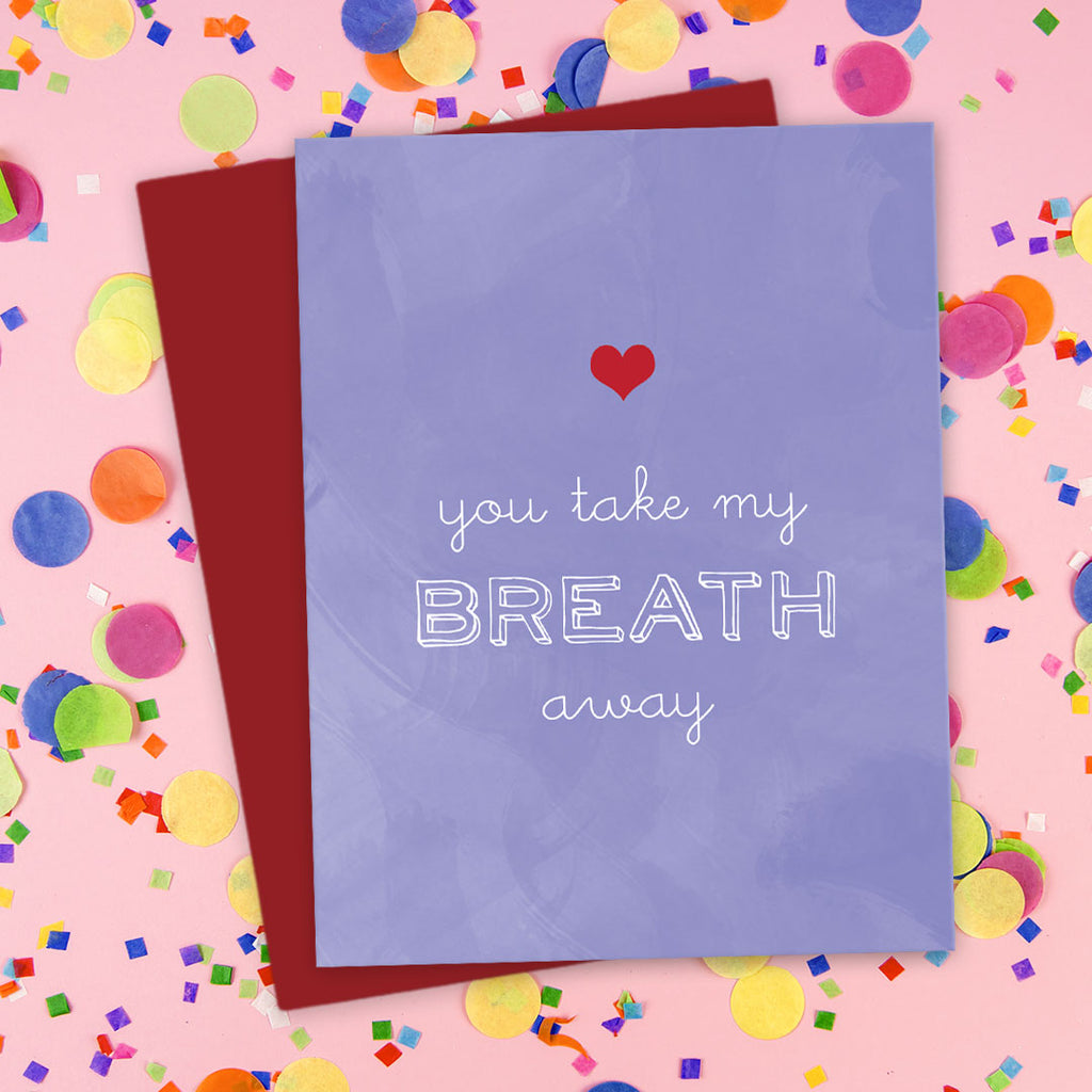 You Take My Breath Away Love Card by The Spotted Olive - Scene