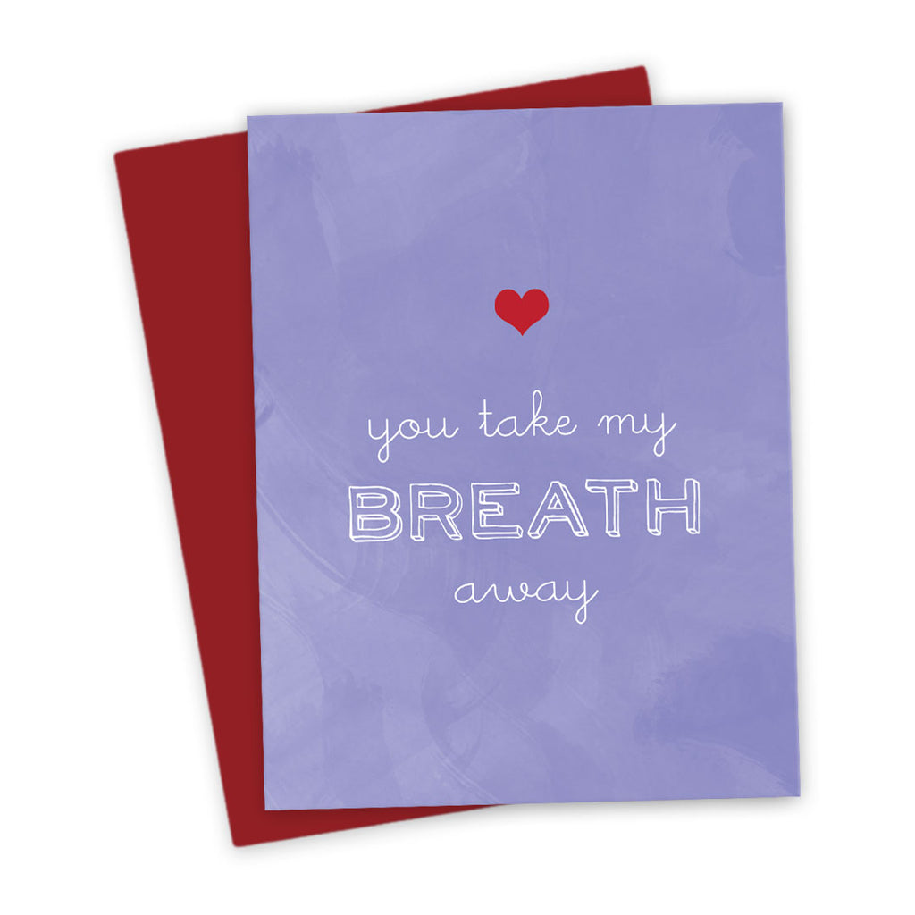 You Take My Breath Away Love Card by The Spotted Olive