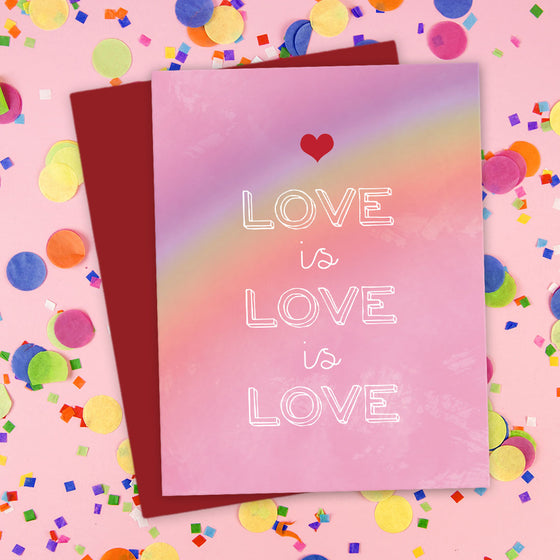 Rainbow Love is Love is Love Card by The Spotted Olive - Scene
