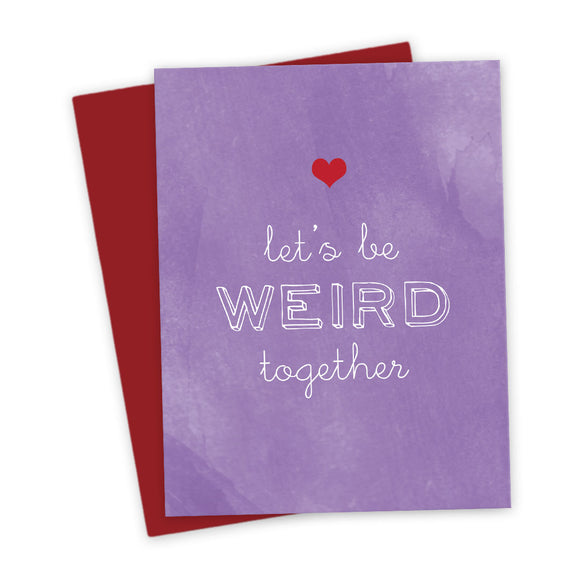 Let's Be Weird Together Card by The Spotted Olive - Scene