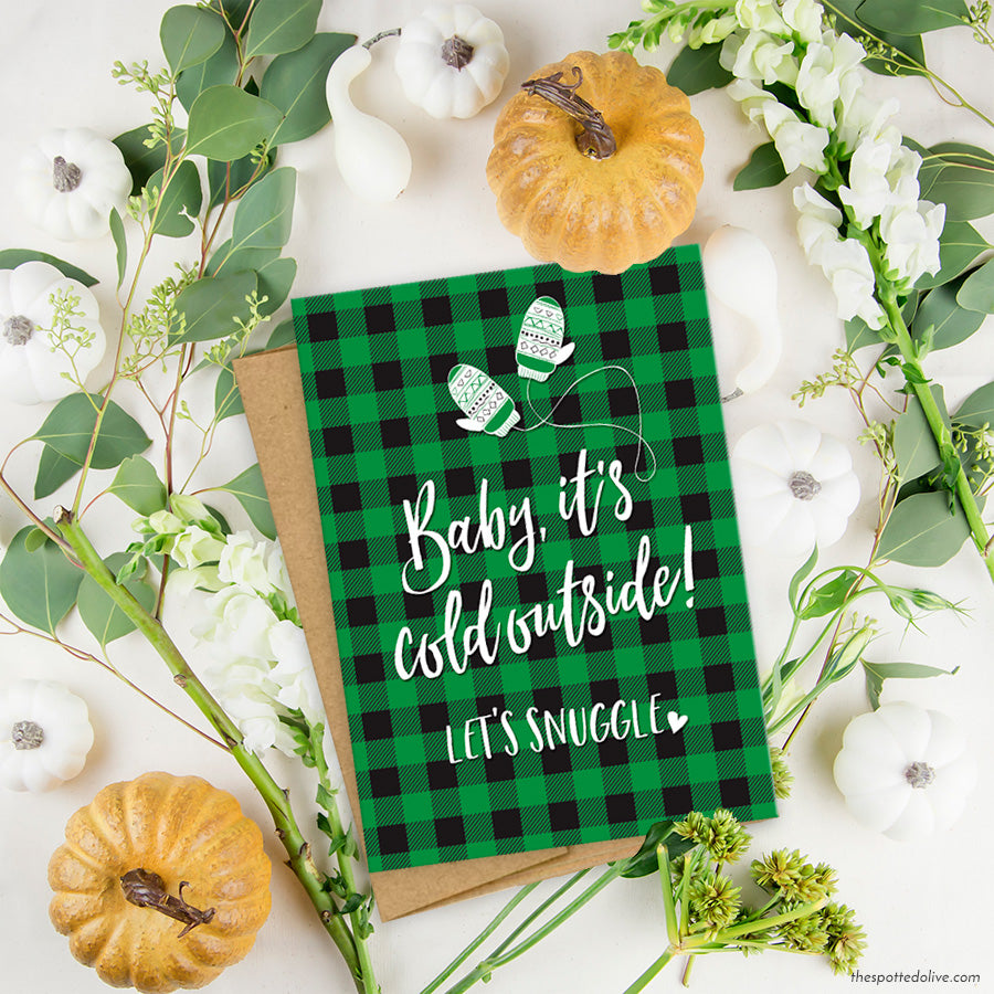 Greeting Card - Baby, It's Cold Outside! Let's Snuggle