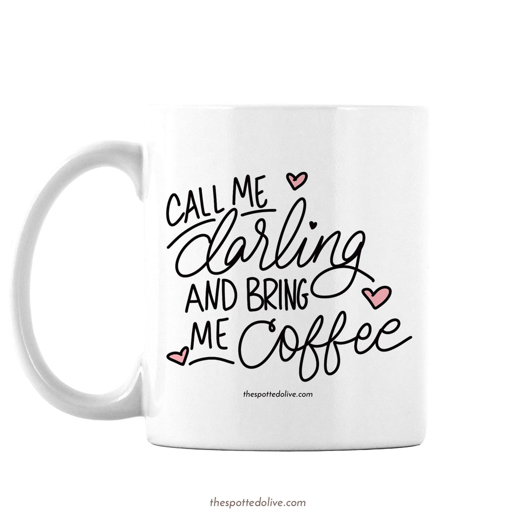 Call Me Darling Coffee Mug by The Spotted Olive - Left