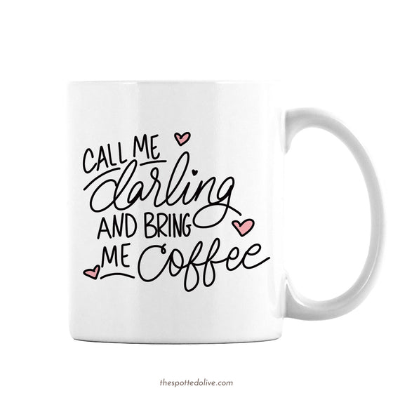 Call Me Darling Coffee Mug by The Spotted Olive - Right