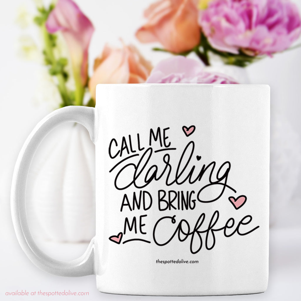 Call Me Darling Coffee Mug by The Spotted Olive - Scene