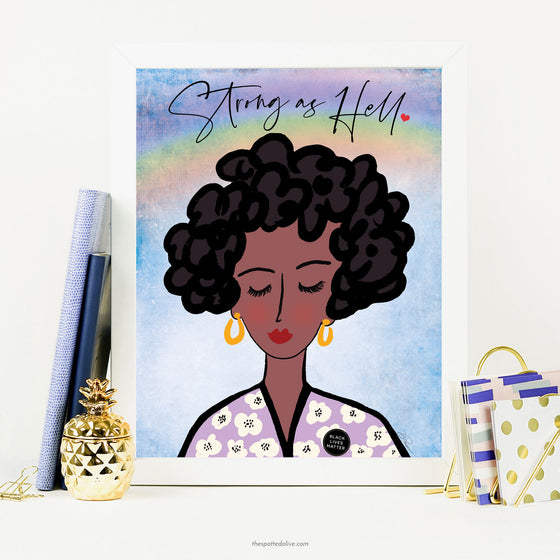 Strong As Hell Printable Art by The Spotted Olive - Scene