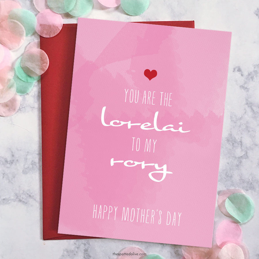 You Are The Lorelai To My Rory Mother's Day Card by The Spotted Olive