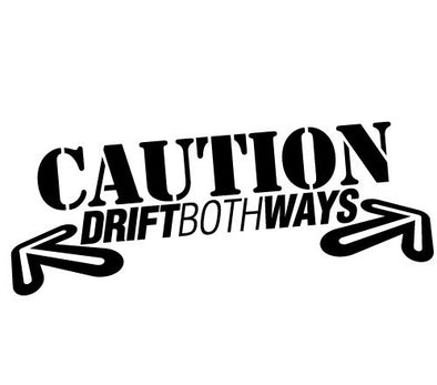 Caution Drift Both Ways
