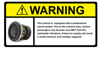 Warning Label This vehicle is equipped with Professional sound system...