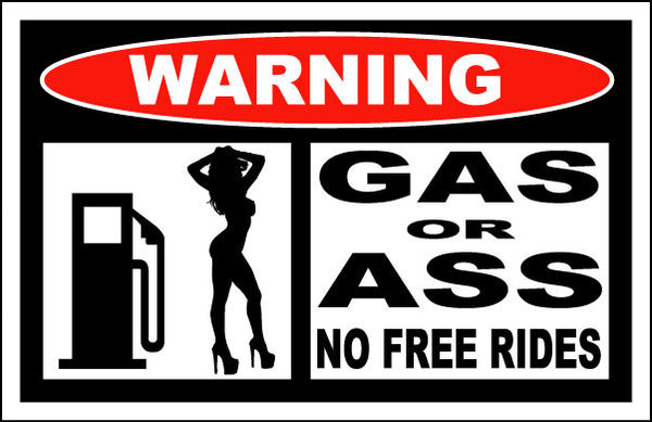 Warning Label Gas or Ass No Free Rides