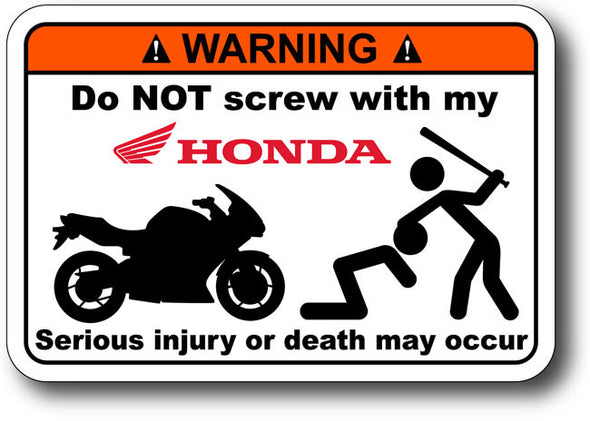 Warning Label: Do NOT Screw with my Honda