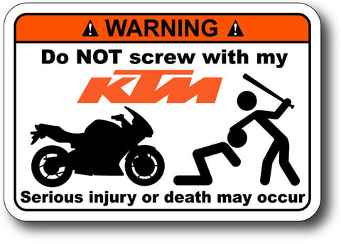 Warning Label: Do NOT Screw with my KTM
