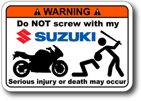 Warning Label: Do NOT Screw with my Suzuki