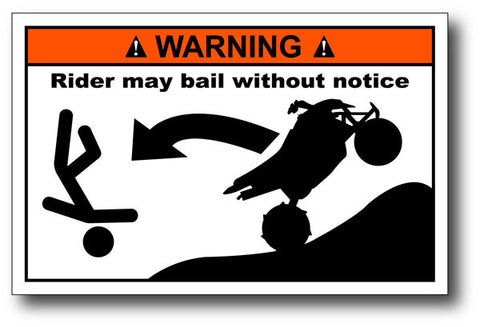 Warning Label: Rider may bail without notice