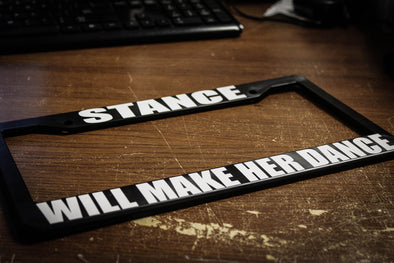 Stance Will Make Her Dance License Plate Frame