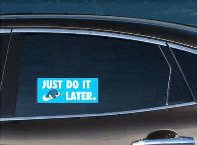 Just Do it later Slap Decal