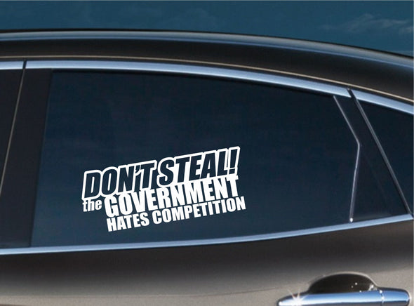 Don't Steal! the GOVERNMENT hates competition.