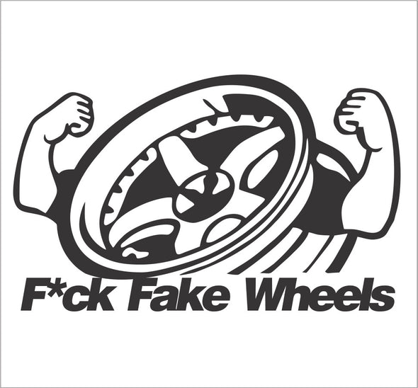 F*ck Fake Wheels