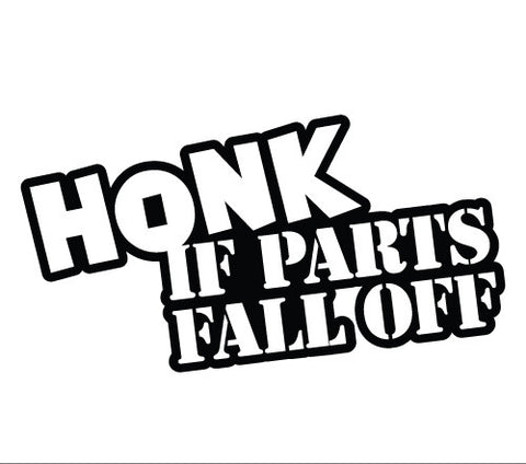 Honk If parts fall off