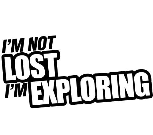 I'm Not LOST I'm EXPLORING