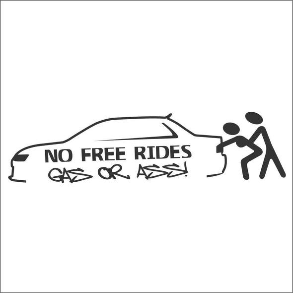No Free rides Gas or Ass