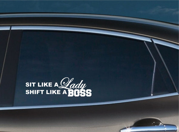 Sit like a lady, Shift like a BOSS