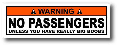 Warning Label: No Passengers unless you have really big boobs