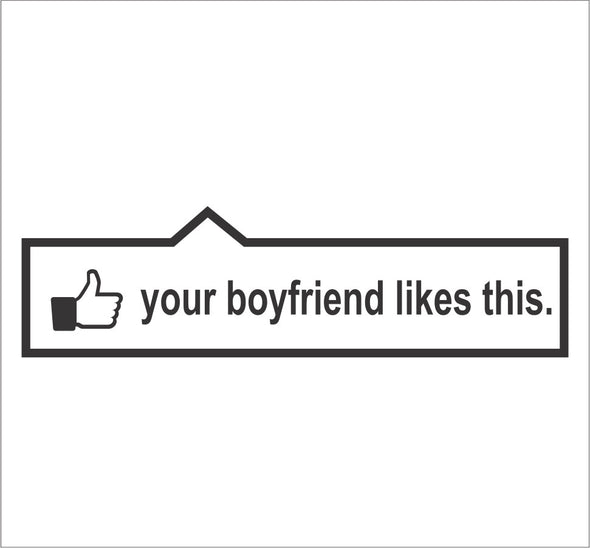 Your Boyfriend Likes This