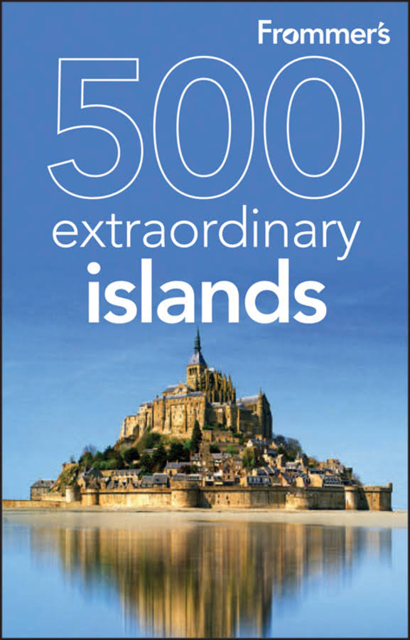 Frommer's: 500 Extraordinary Islands