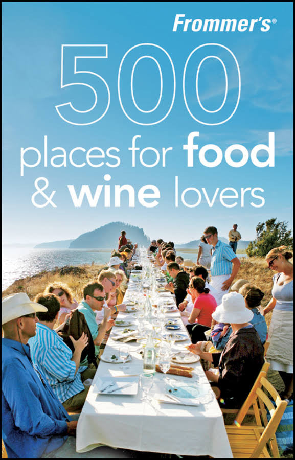 Frommer's: 500 Places for Food & Wine Lovers