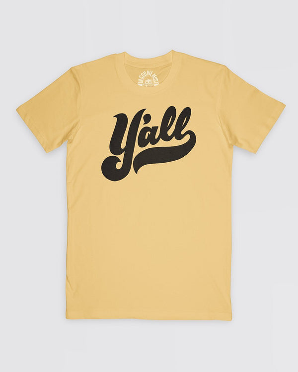 Y'all Tee - Maize Apparel In God We Must