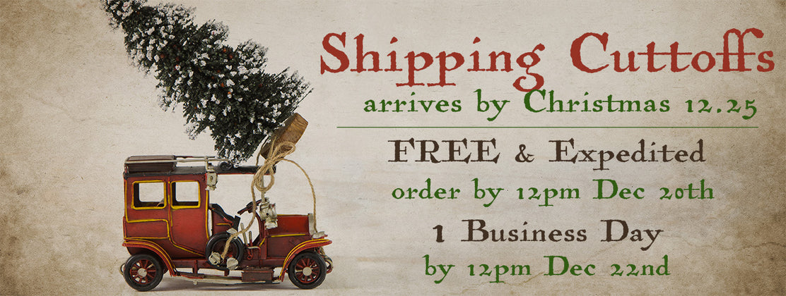 Guaranteed by Christmas - Shipping Cutoff Dates