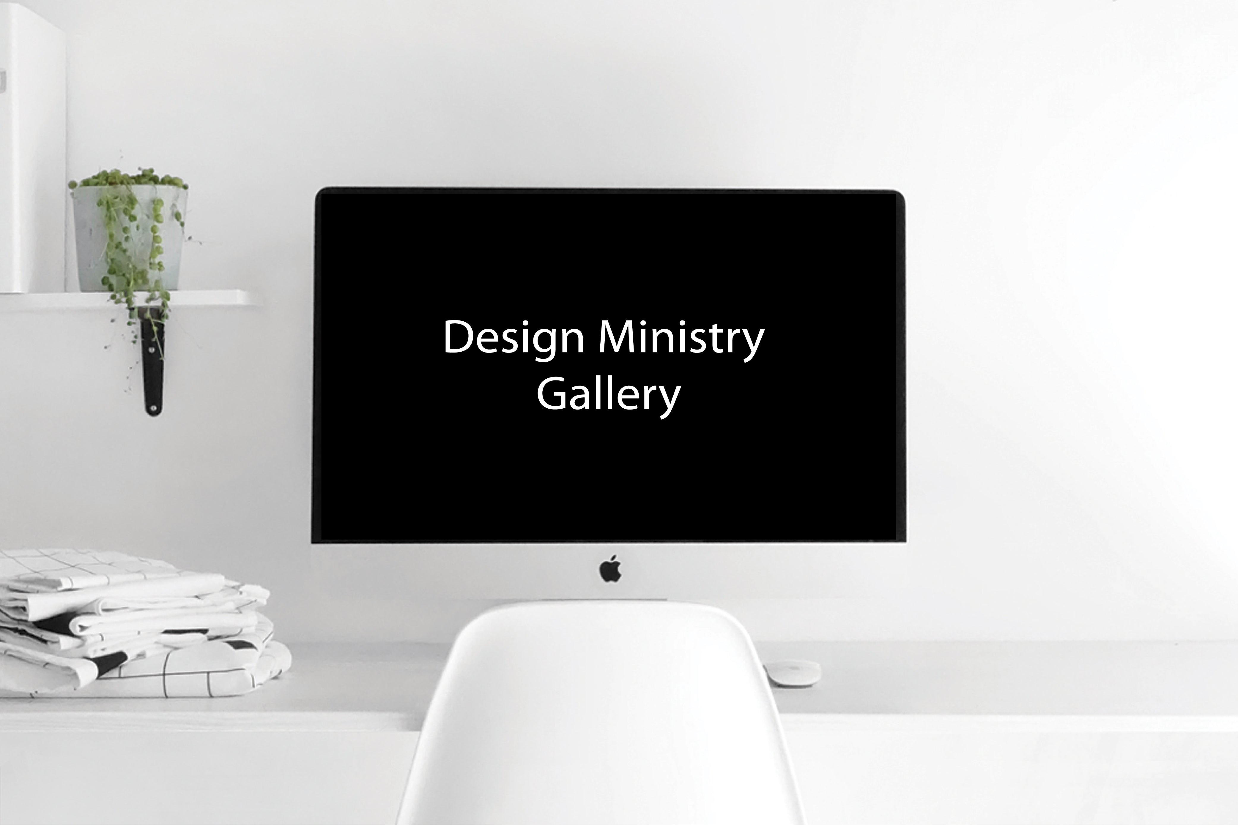 Design Ministry Gallery