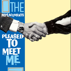 REPLACEMENTS, THE - PLEASED TO MEET ME LP