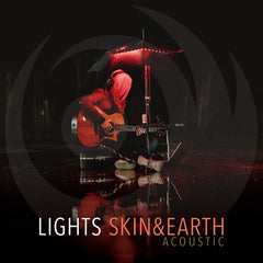 LIGHTS - SKIN&EARTH ACOUSTIC LP