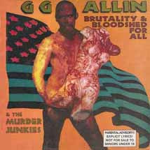 ALLIN, GG - BRUTALITY AND BLOODSHED FOR ALL LP