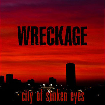 WRECKAGE - CITY OF SUNKEN EYES 7""